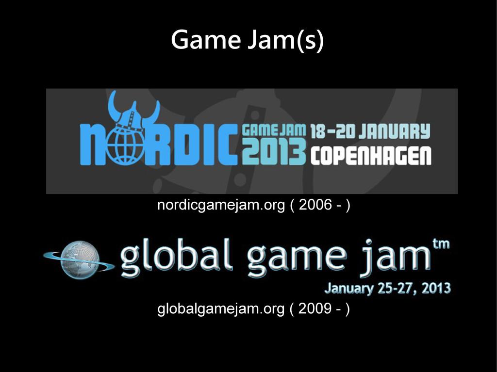 Game Jam(s) nordicgamejam.org ( 2006 - ) global...