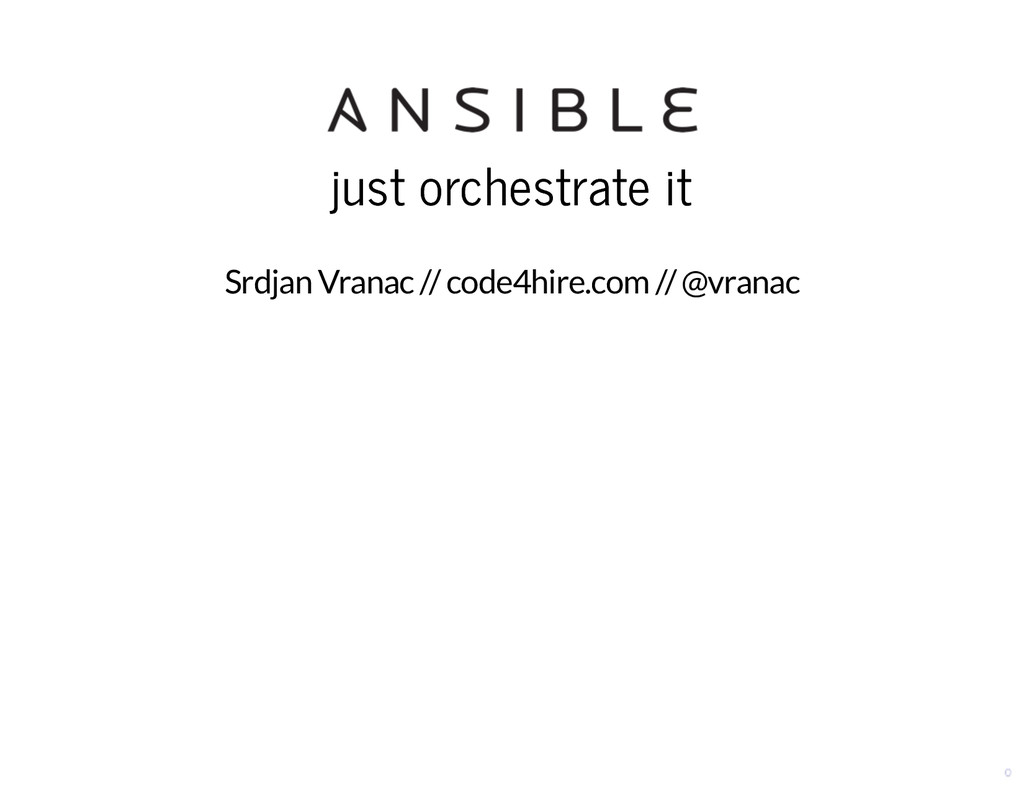 just orchestrate it just orchestrate it Srdjan ...