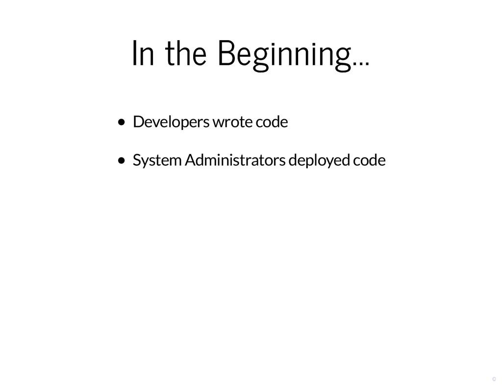 In the Beginning... In the Beginning... Develop...