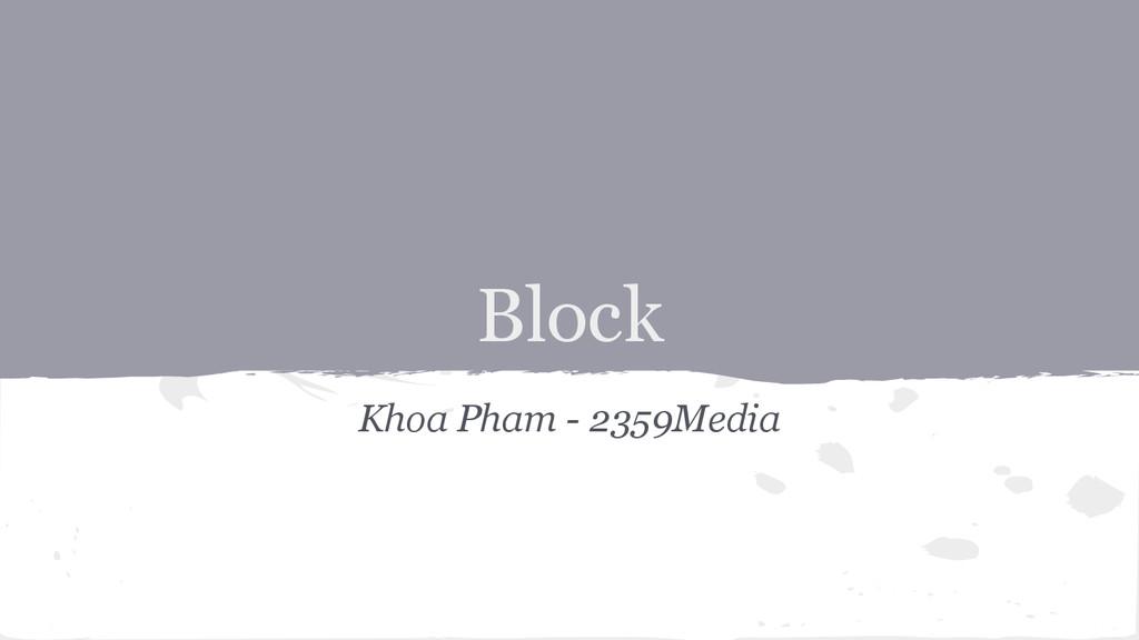 Block Khoa Pham - 2359Media