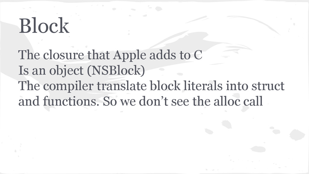 Block The closure that Apple adds to C Is an ob...