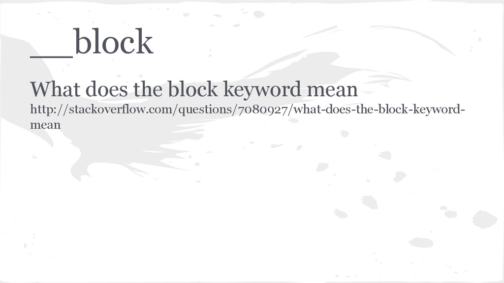 __block What does the block keyword mean http:/...