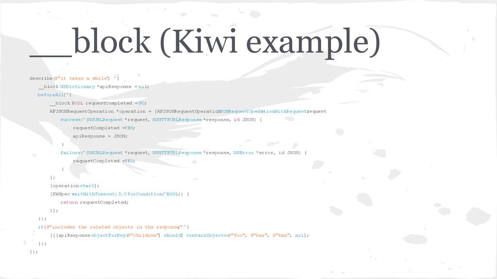 "__block (Kiwi example) describe(@""it takes a wh..."