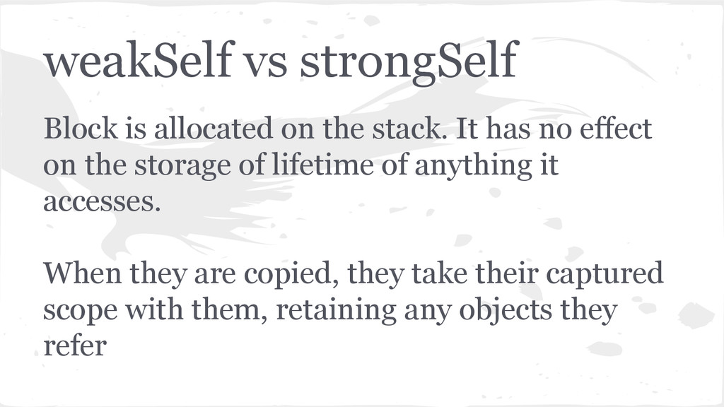 weakSelf vs strongSelf Block is allocated on th...