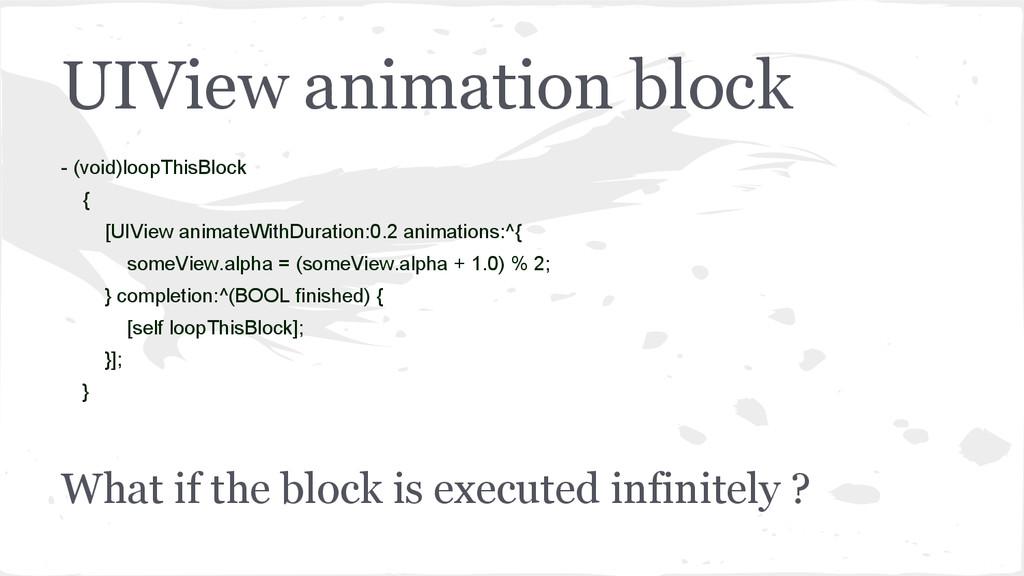 UIView animation block - (void)loopThisBlock { ...