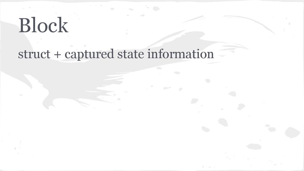 Block struct + captured state information