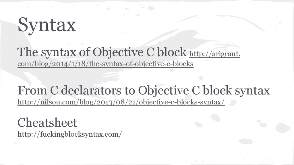 Syntax The syntax of Objective C block http://a...