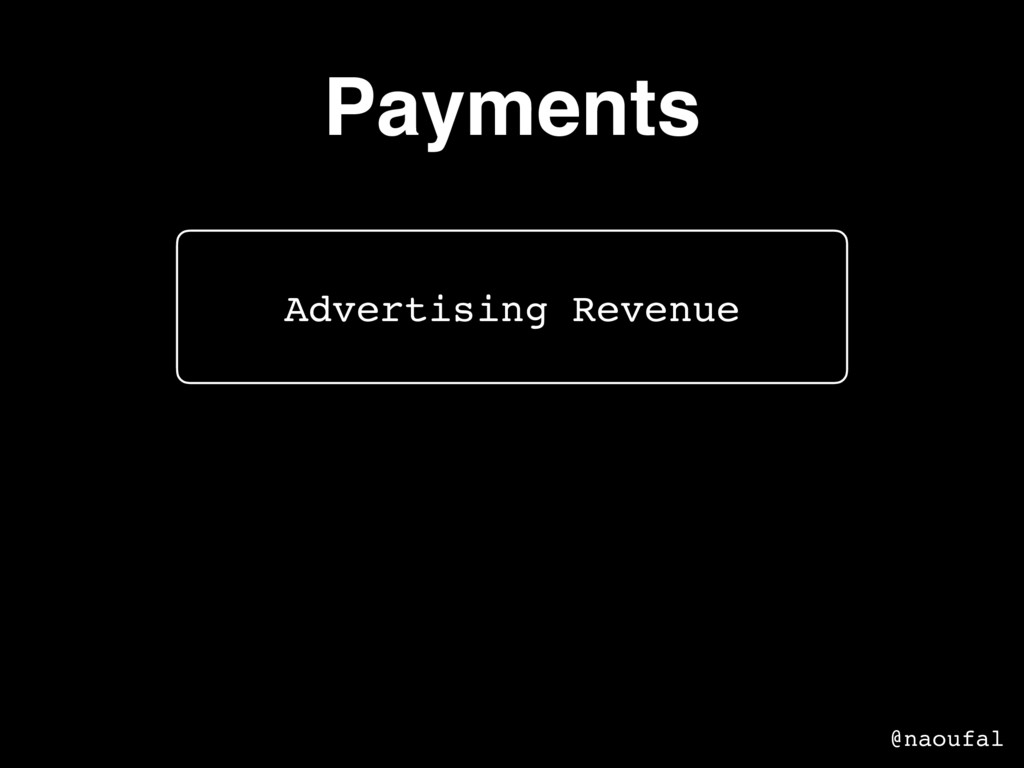 Payments @naoufal Advertising Revenue