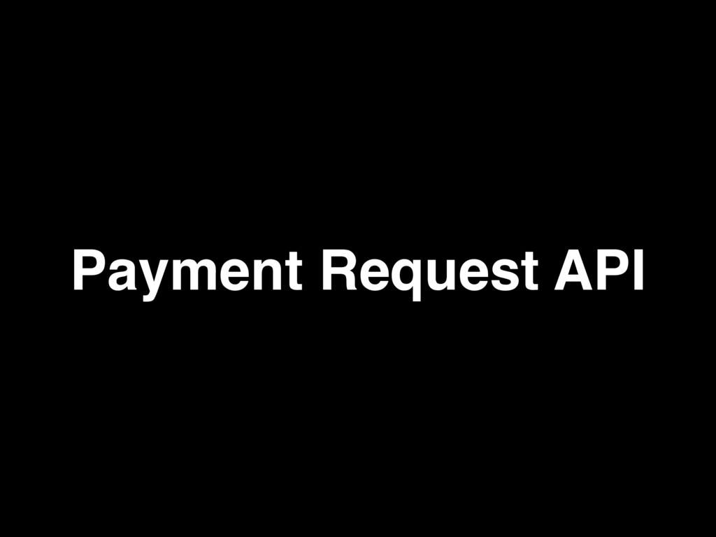 Payment Request API