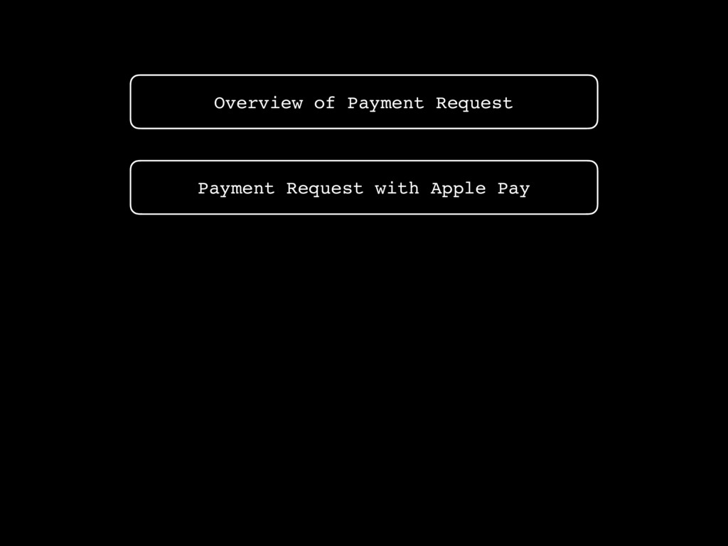 Overview of Payment Request Payment Request wit...