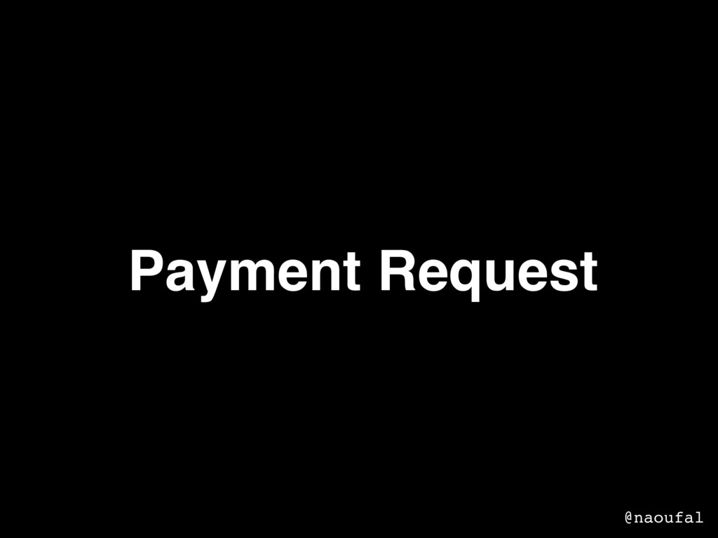 Payment Request @naoufal