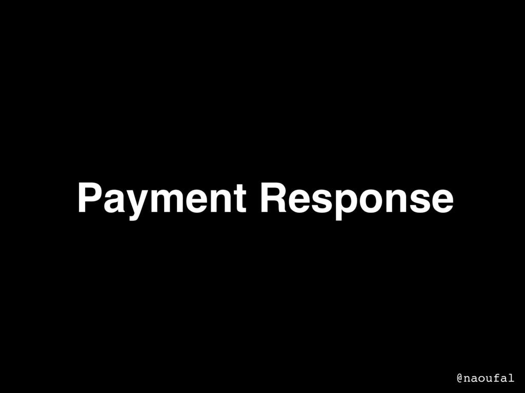Payment Response @naoufal
