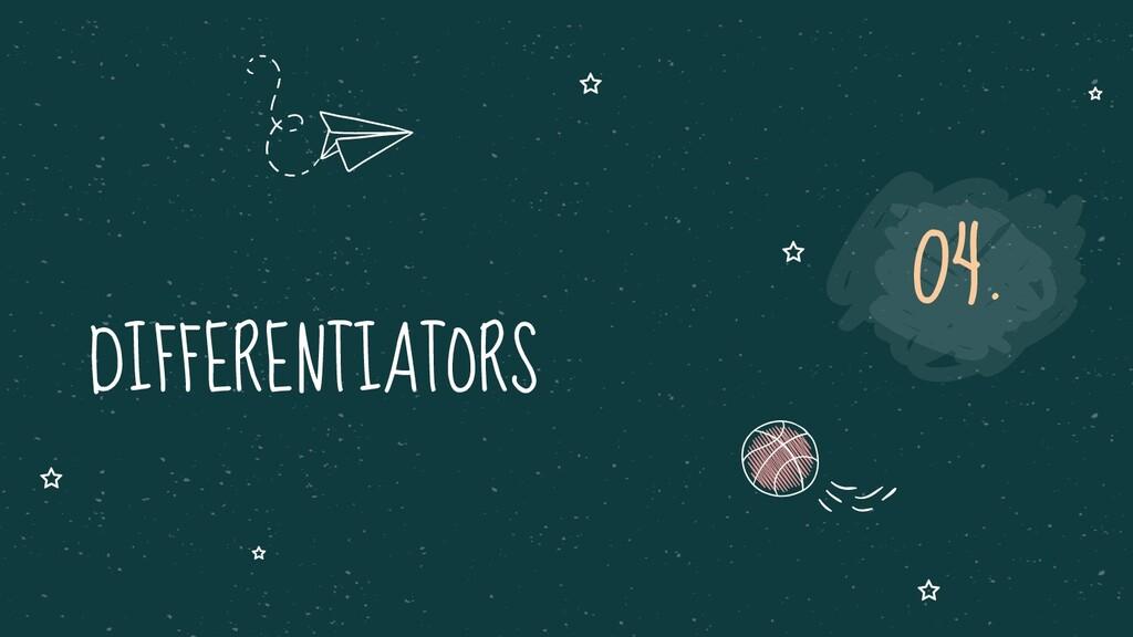 DIFFERENTIATORS 04.