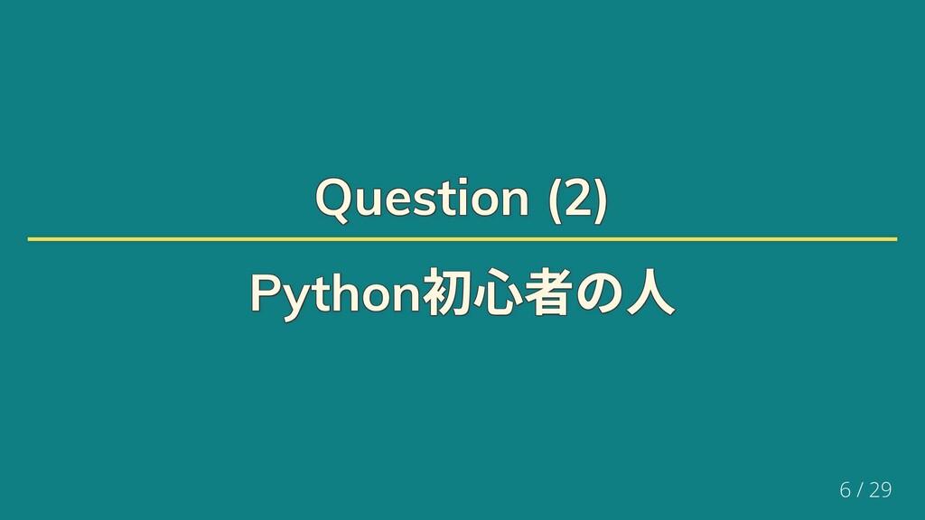 Question (2) Question (2) Question (2) Question...
