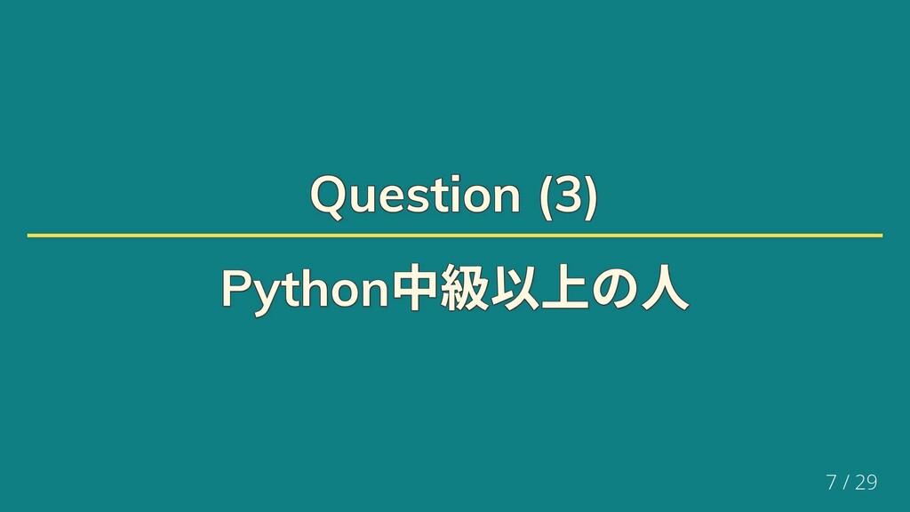 Question (3) Question (3) Question (3) Question...