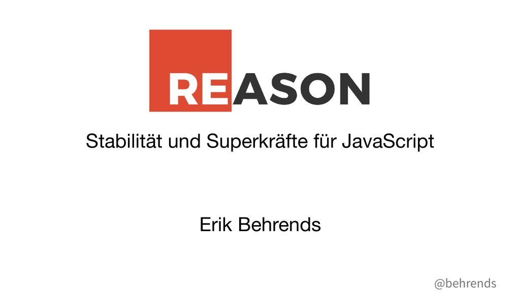 @behrends Stabilität und Superkräfte für JavaSc...