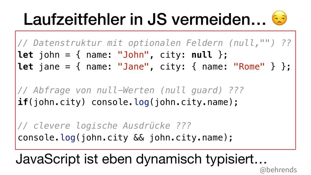 @behrends Laufzeitfehler in JS vermeiden… $ // ...