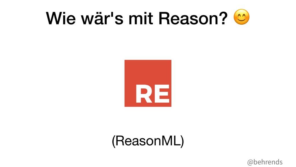 @behrends Wie wär's mit Reason? ' (ReasonML)