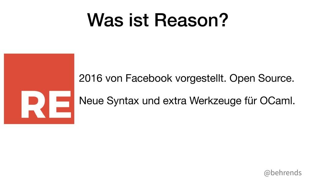 @behrends Was ist Reason? 2016 von Facebook vor...