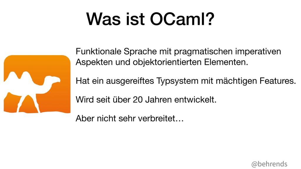 @behrends Was ist OCaml? Funktionale Sprache mi...