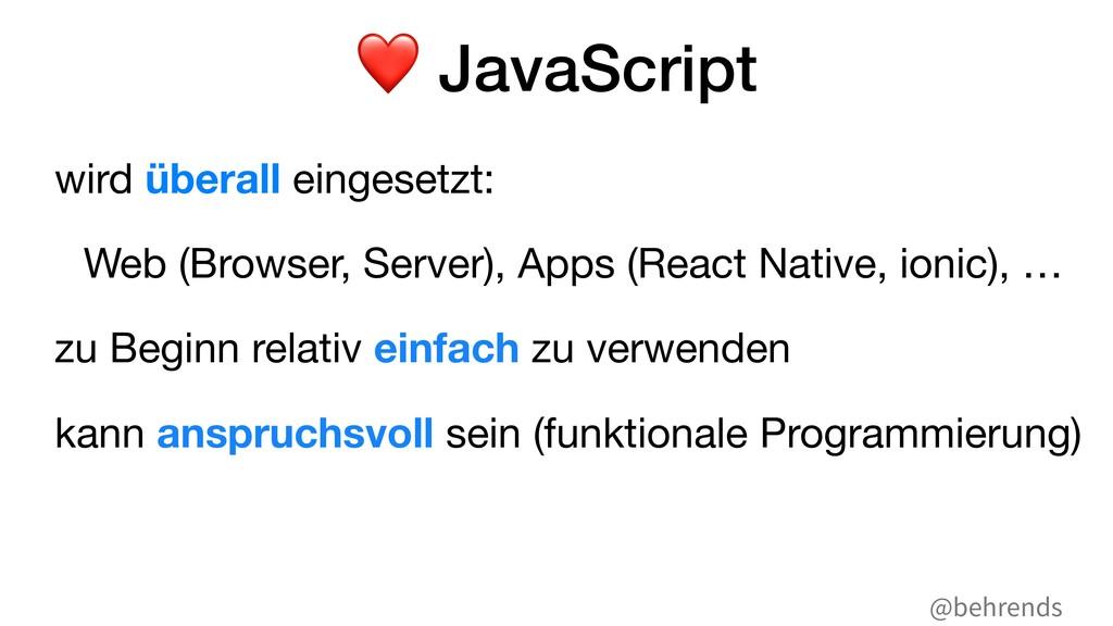 @behrends ❤ JavaScript wird überall eingesetzt:...