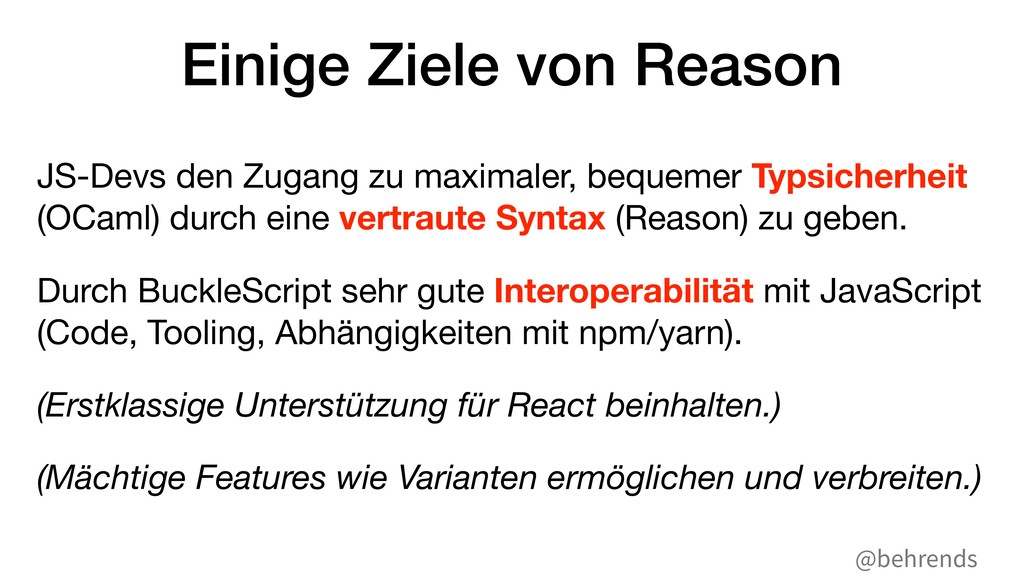 @behrends Einige Ziele von Reason JS-Devs den Z...