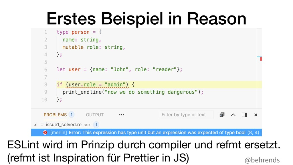 @behrends Erstes Beispiel in Reason ESLint wird...