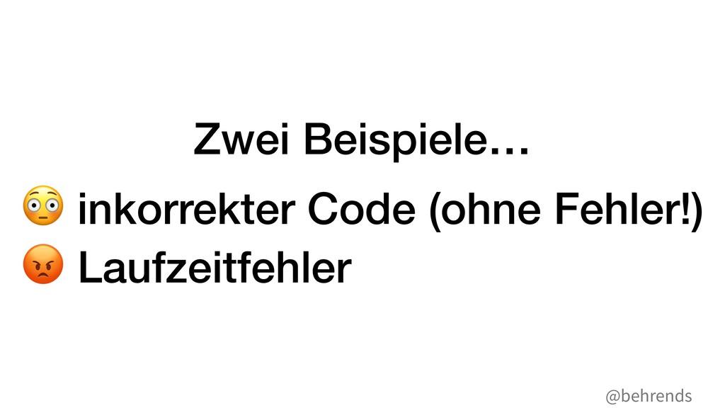 """@behrends Zwei Beispiele… """" inkorrekter Code (o..."""