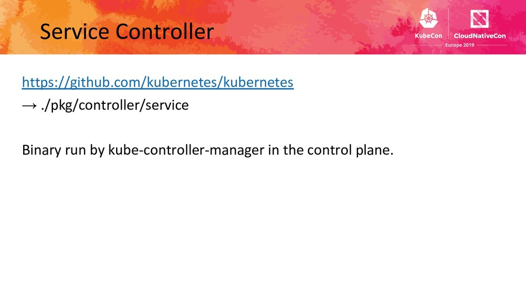 Service Controller https://github.com/kubernete...