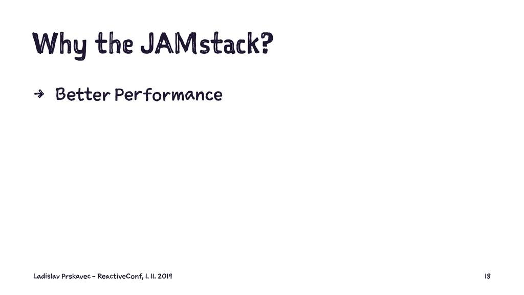 Why the JAMstack? 4 Better Performance Ladislav...