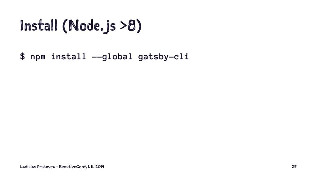 Install (Node.js >8) $ npm install --global gat...