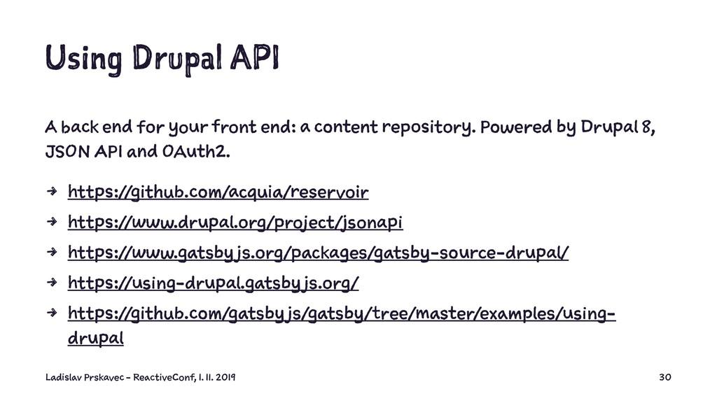 Using Drupal API A back end for your front end:...