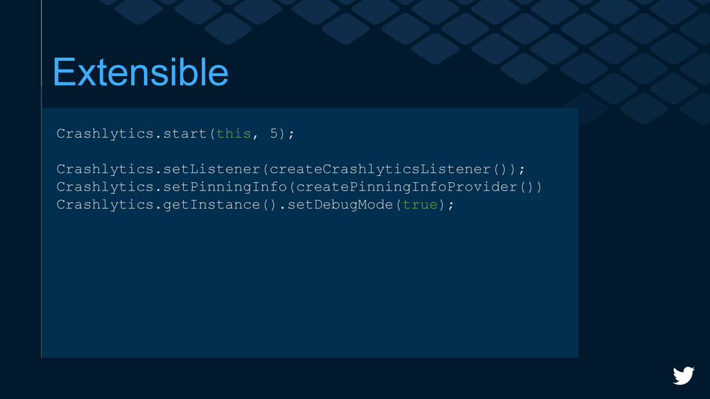 Extensible Crashlytics.start(this, 5); Crashlyt...