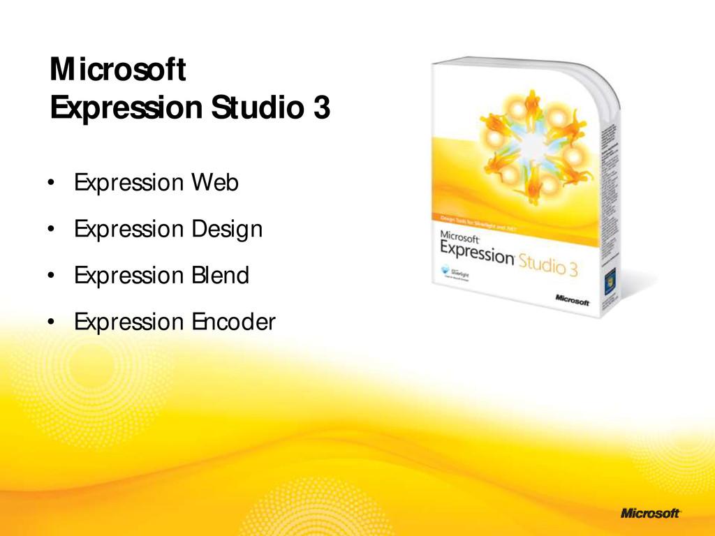 • Expression Web • Expression Design • Expressi...