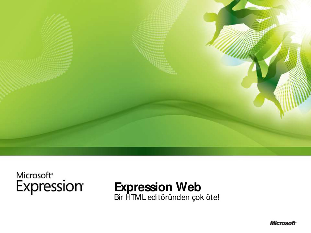 Expression Web Bir HTML editöründen çok öte!