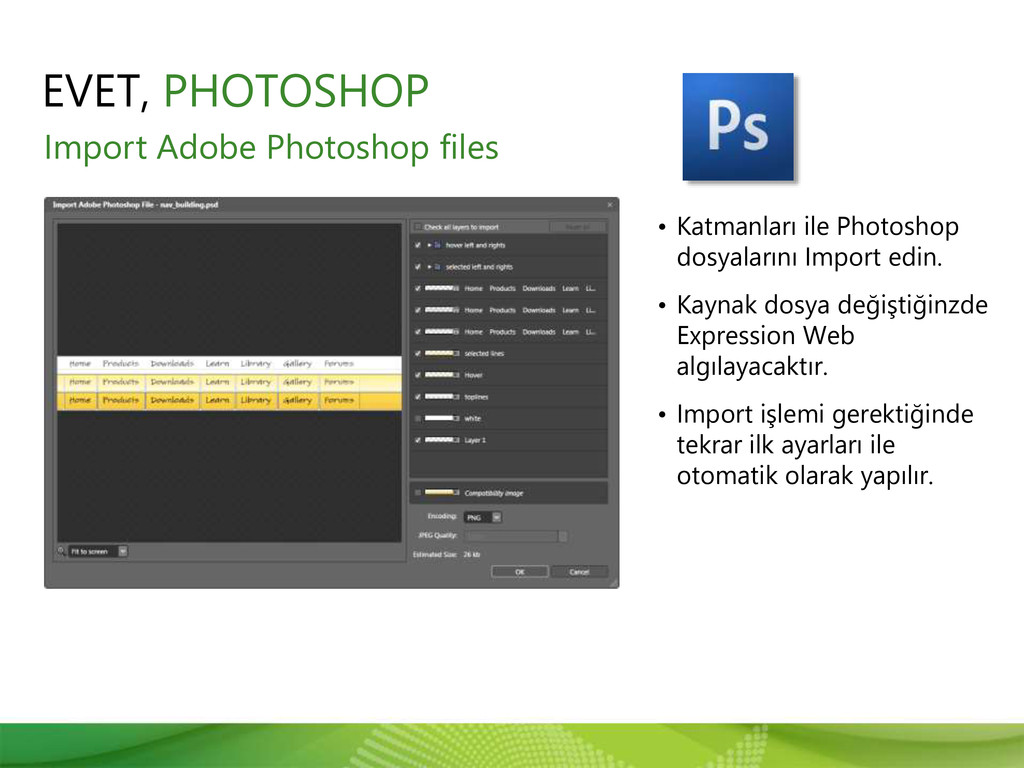 Import Adobe Photoshop files EVET, PHOTOSHOP • ...