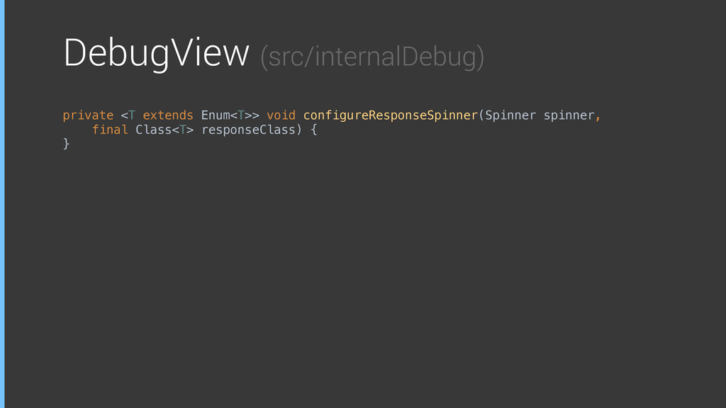 DebugView (src/internalDebug) private <T extend...