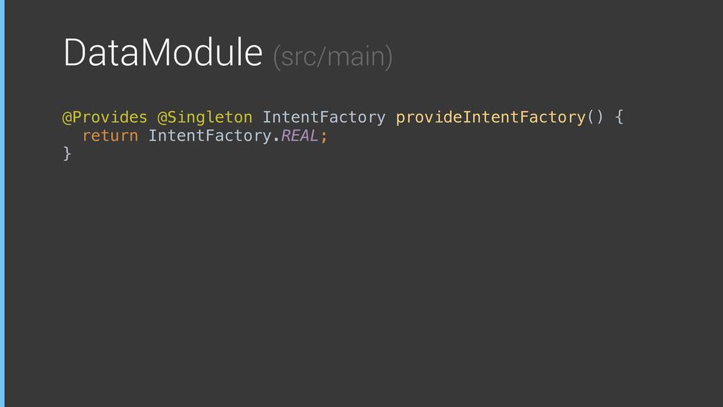 DataModule (src/main) @Provides @Singleton Inte...