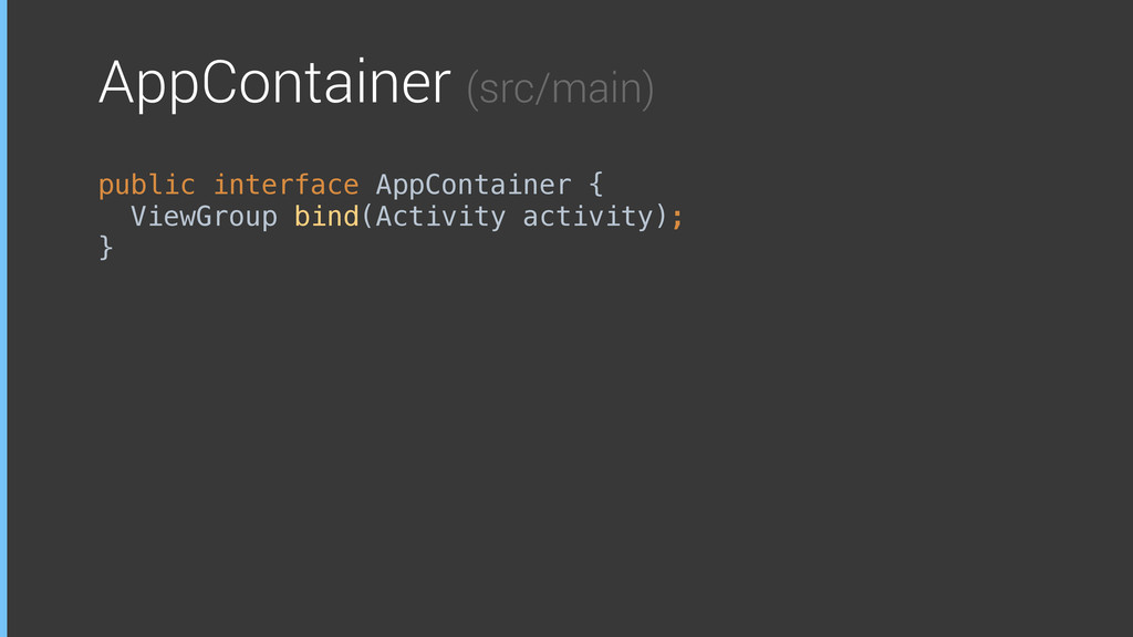 AppContainer (src/main) public interface AppCon...