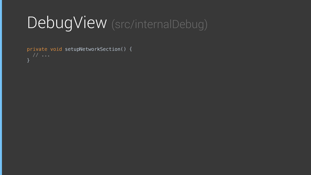 DebugView (src/internalDebug) private void setu...