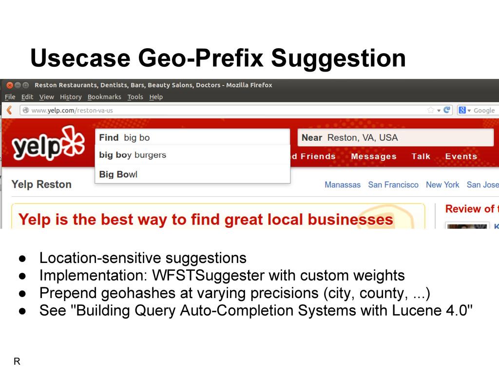 Usecase Geo-Prefix Suggestion ● Location-sensit...