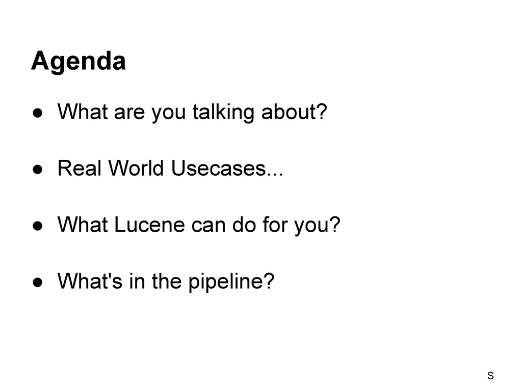 Agenda ● What are you talking about? ● Real Wor...