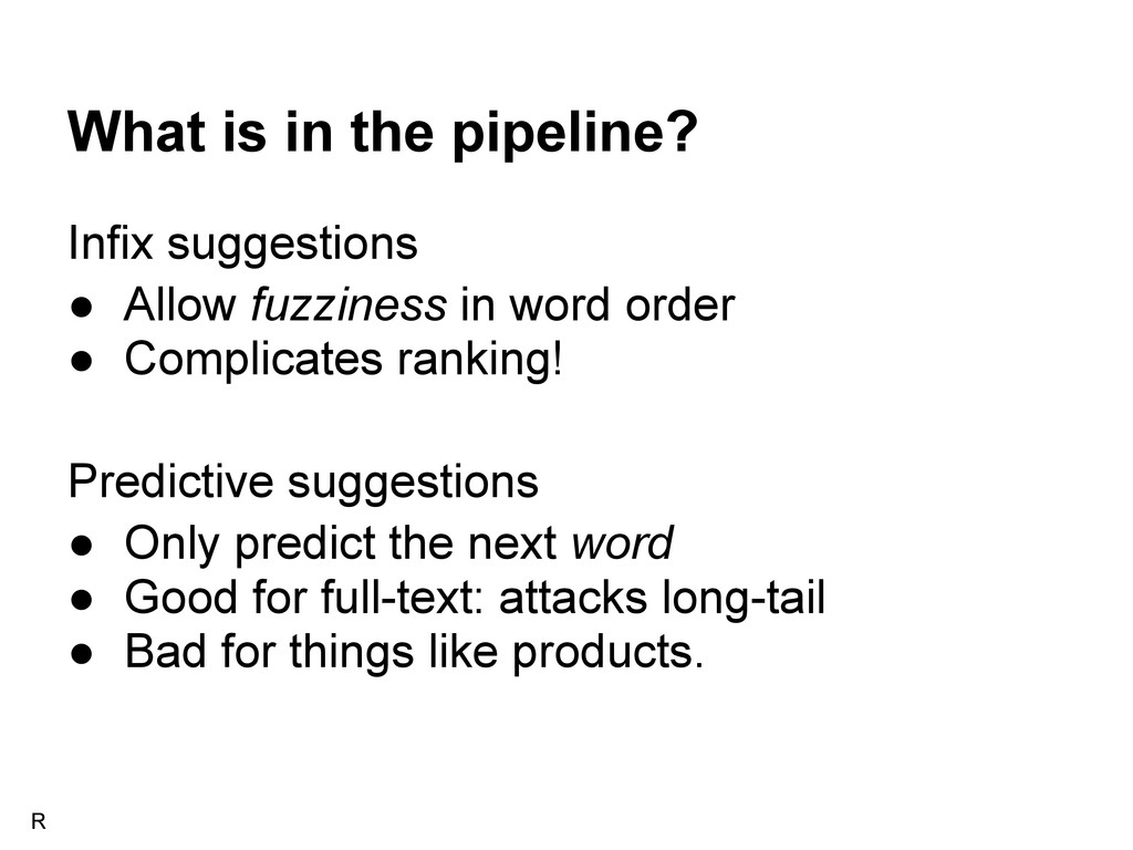 What is in the pipeline? Infix suggestions ● Al...