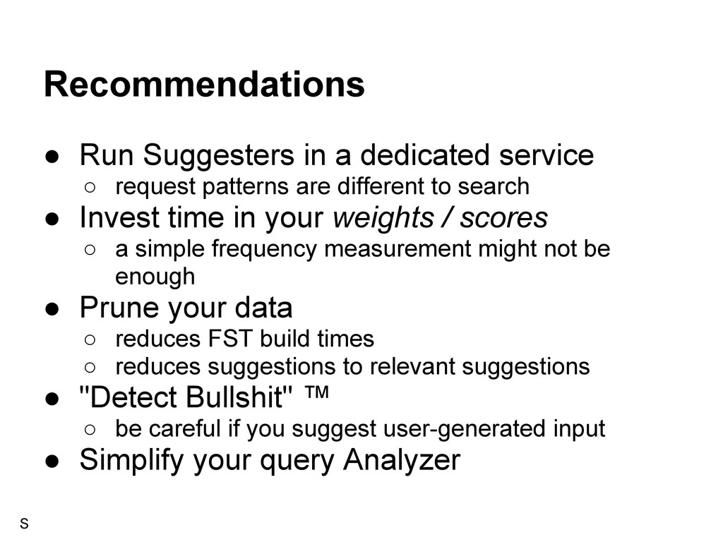 Recommendations ● Run Suggesters in a dedicated...