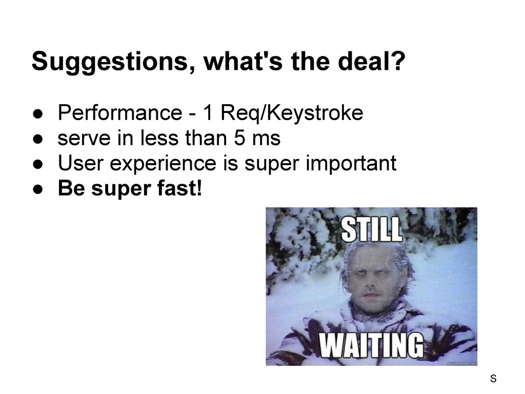 Suggestions, what's the deal? ● Performance - 1...