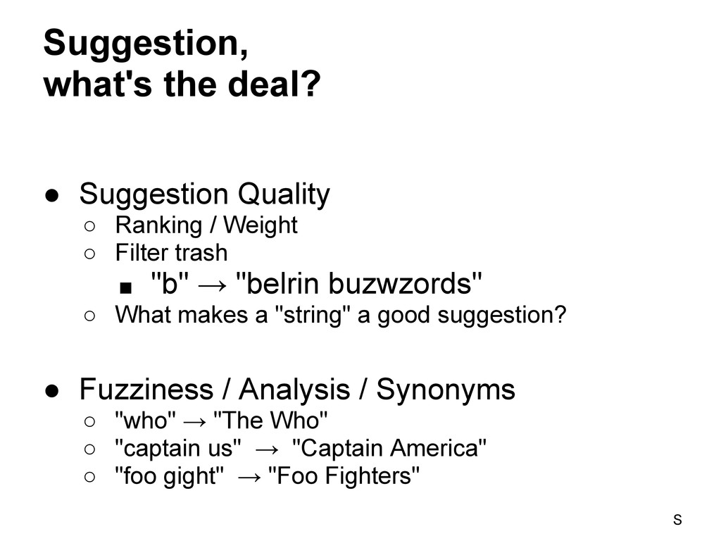 Suggestion, what's the deal? ● Suggestion Quali...