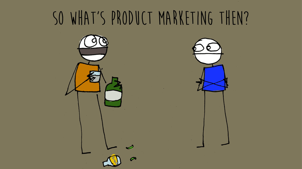 so what's product marketing then?
