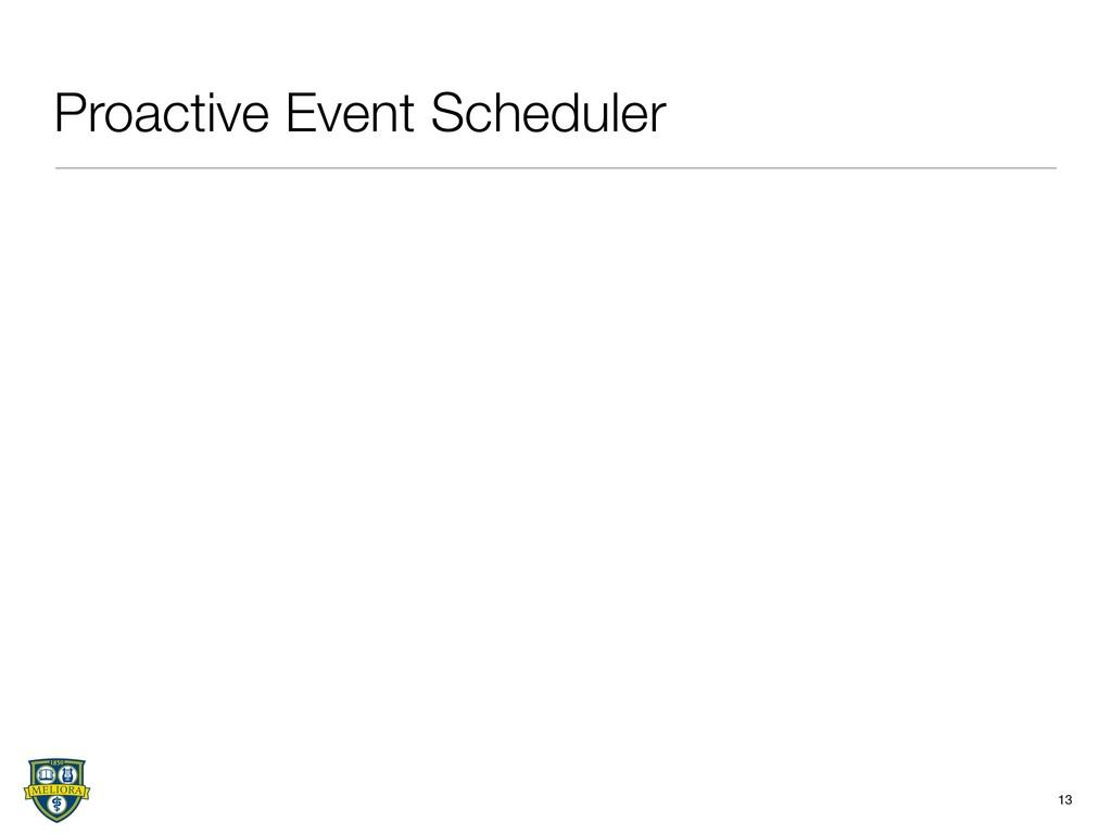 Proactive Event Scheduler 13