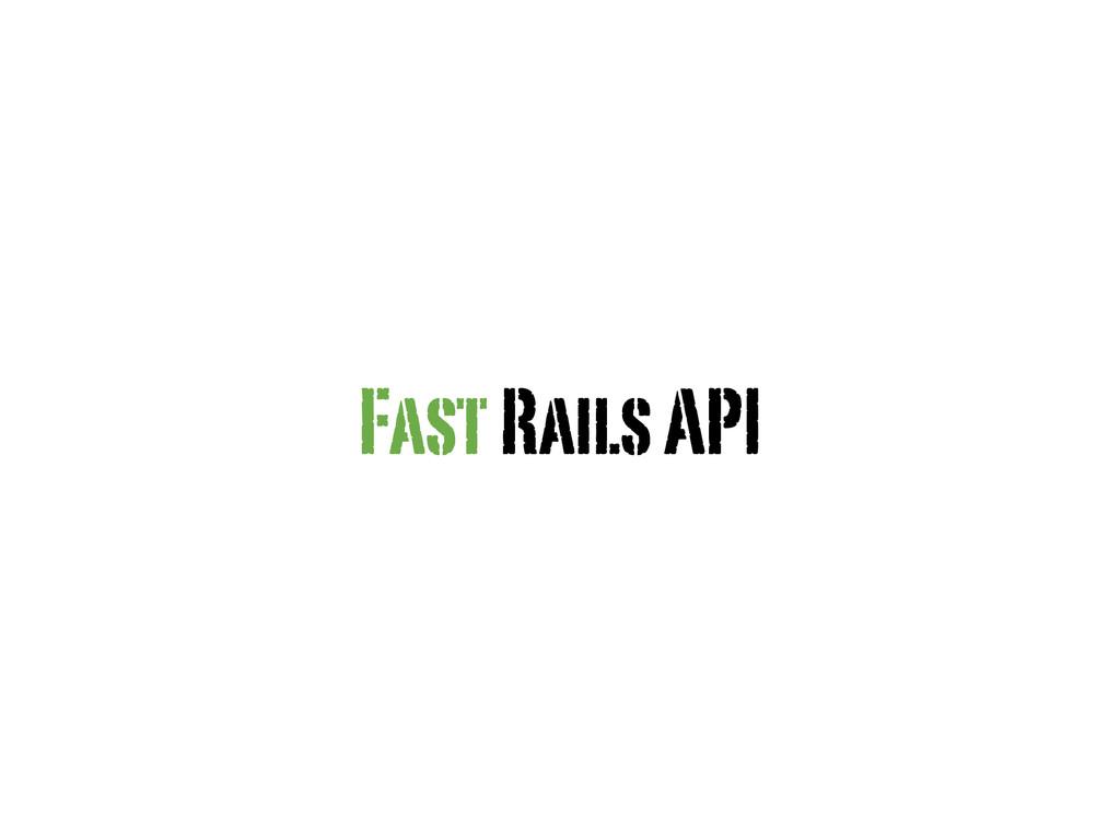 Fast Rails API