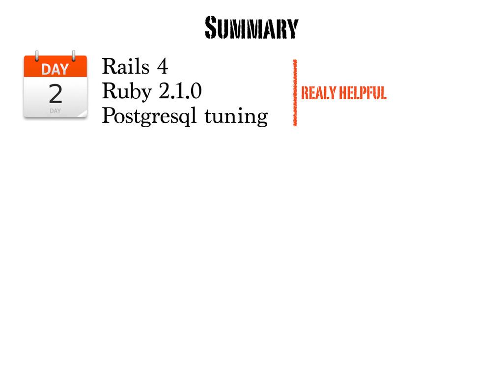 Rails 4 Ruby 2.1.0 Postgresql tuning Summary RE...